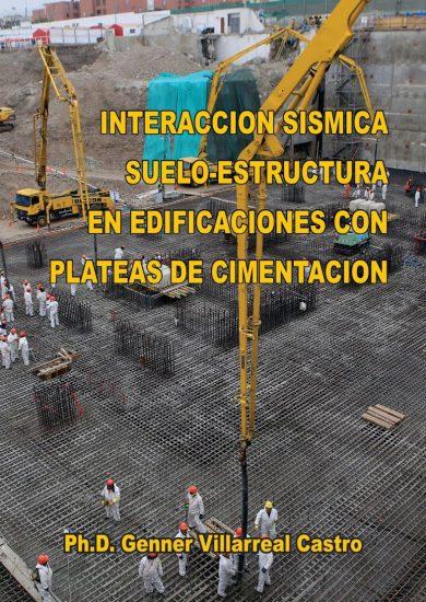 Interacción Sísmica Suelo-Estructura en Edificaciones con Plateas de Cimentación – Genner Villarreal Castro | Libro PDF