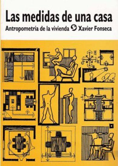 Las Medidas De Una Casa - Antropometria De La Vivienda - Xavier Fonseca