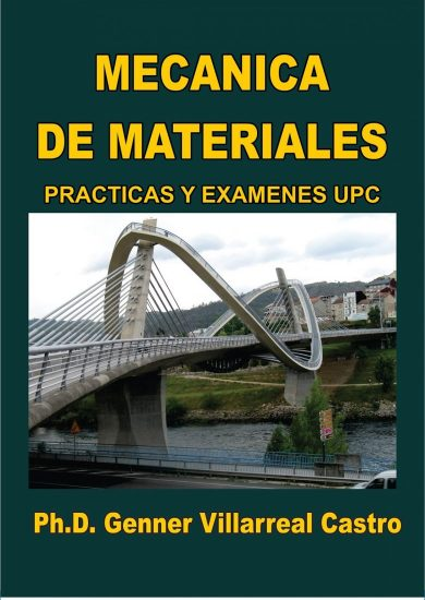 MECÁNICA DE MATERIALES Prácticas y Exámenes UPC – Genner Villarreal Castro | Libro PDF