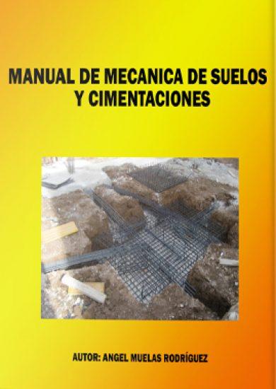 Manual de Mecánica de Suelos y Cimentaciones-Angel Muelas Rodríguez