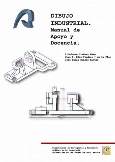 Dibujo Industrial Manual de Apoyo y Docencia - Ildefonso Jiménez Mesa   Libro PDF