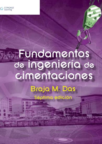 Fundamentos de Ingeniería de Cimentaciones (7ma Ed.) - Braja M. Das   Libro + Solucionario