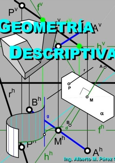 Geometría Descriptiva - Ing. Alberto M. Pérez G   Libro PDF
