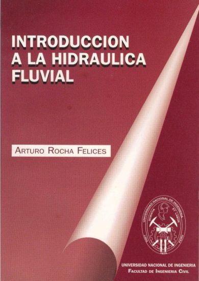 Introducción a la Hidráulica Fluvial - Arturo Rocha Felices   LIBRO PDF