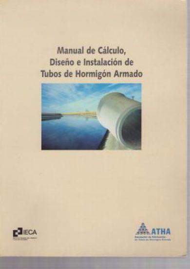 Manual de Cálculo, Diseño e Instalación de Tubos de Concreto Armado - ATHA | Libro PDF