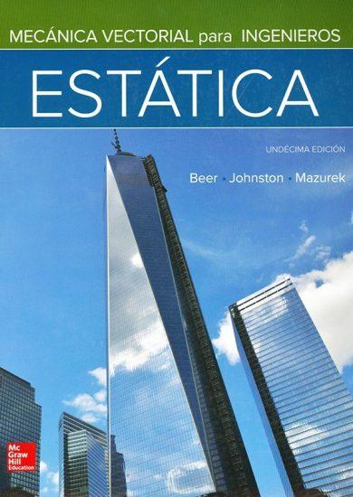 Mecánica Vectorial para Ingenieros Estática (11va Edición) – Beer Johnston Mazurek | Libro + Solucionario
